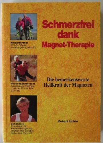 Buch -  Schwerzfrei dank Magnet-Therapie von Robert Dehin