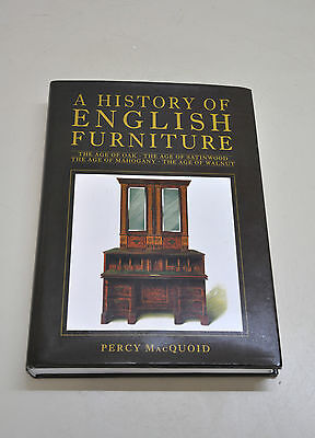 A History of English Furniture - Percy MacQuoid OAK, SATINWOOD, MAHOGANY,