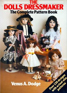 THE DOLLS DRESSMAKER THE COMPLETE PATTERN BOOK HARDCOVER