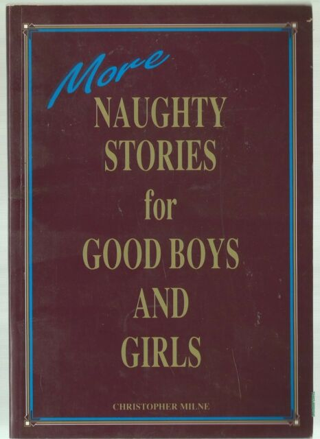 More Naughty Stories for Good Boys and Girls - Christopher Milne Paperback, 1992