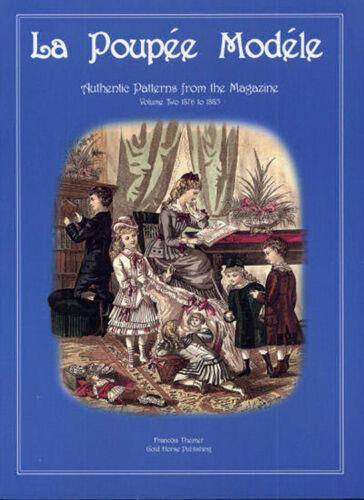 La Poupee Modele Vol 2: 112 Authentic Vintage Patterns, 1876-1885 by  Francois