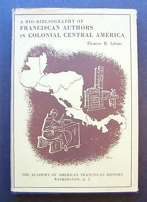A Bio Bibliography Of Franciscan Authors In Colonial Central America By Eleanor