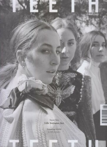 HAIM TEETH MAGAZINE ISSUE #6 2017
