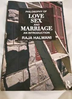 Philosophy of Love, Sex and Marriage by Raja Halwani