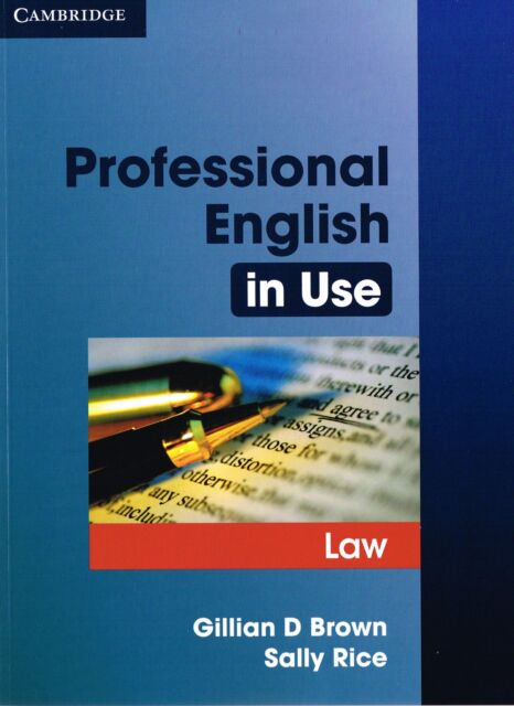Cambridge PROFESSIONAL ENGLISH IN USE LAW by Gillian D.Brown,Sally Rice 2007 NEW