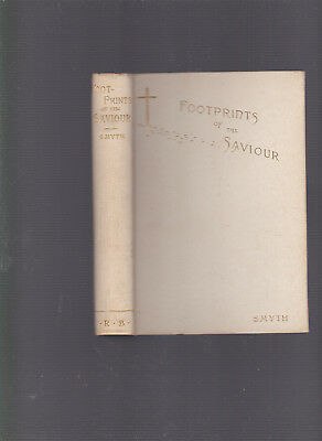 Footprints of the Saviour (very attractive, like a gift book), Julian K. Smyth