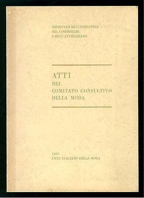 ATTI DEL COMITATO CONSULTIVO DELLA MODA 1969 ENTE ITALIANO DELLA MODA