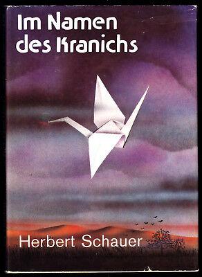 Schauer, Herbert; Im Namen des Kranichs, 1989