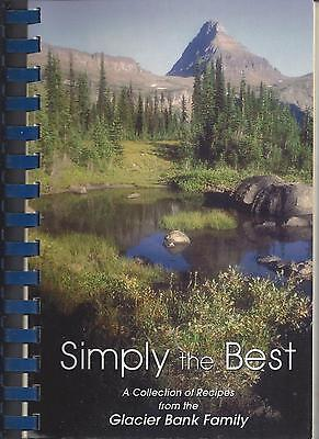 Kalispell Mt 2003 Glacier Bank Family  Staff Cook Book  Simply The Best Montana