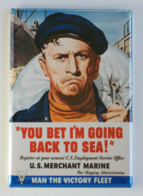 "Merchant Marine ""You Bet I'm Going Back to Sea"" FRIDGE MAGNET recruiting poster"