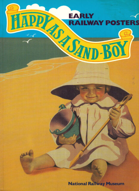 Early Railway Posters HAPPY AS A SAND BOY by Cole & Durak Paperback 1st Ed 1990