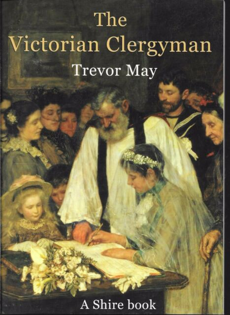A Shire Book THE VICTORIAN CLERGYMAN by Trevor May Paperback 2008