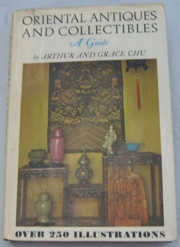 Oriental Antiques & Collectibles Arthur & Grace Chu 1973 Hardcover DJ