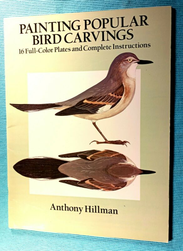 PAINTING POPULAR BIRD CARVINGS Instruction Book Anthony Hillman 1990