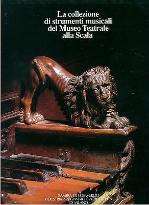 CAMERA DI COMMERCIO MILANO LA COLLEZIONE DI STRUMENTI MUSICALI AL MUSEO LA SCALA