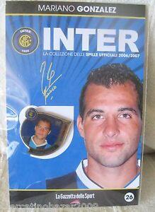 INTER La Collezione Delle Spille Ufficiali 2006/2007 MARIANO GONZALEZ (26) - Italia - L'oggetto può essere restituito - Italia