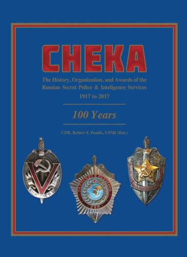 Cheka - History of the Russian Secret Police & Intelligence Services 1917- 2017