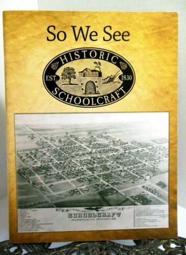 SCHOOLCRAFT MICHIGAN Village History SO WE SEE 19th Century Homes Architecture