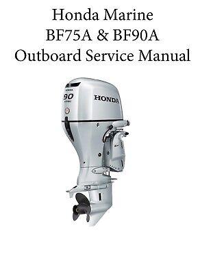 Honda BF75A BF90A Marine 75HP & 90 HP Outboard Motor Service Repair Manual CD