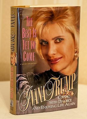 Ivana Trump   Signed By Author   The Best Is Yet To Come  1995  Book