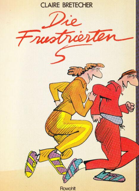 Die Frustrierten 5 - Claire Bretecher