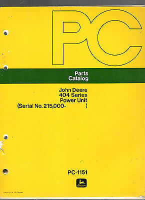 JOHN DEERE PARTS CATALOG PC-1151- POWER UNITS- 404 SERIES-SERIAL NO. 215,000-