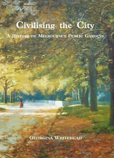 """""""Civilising  the  City"""" - A History of Melbourne's Public Gardens Melbourne CBD Melbourne City Preview"""