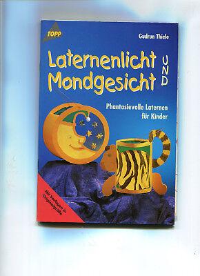 icht und Mondgesicht - Phantasievolle Laternen für Kinder (Bücher Für Kinder Für Halloween)