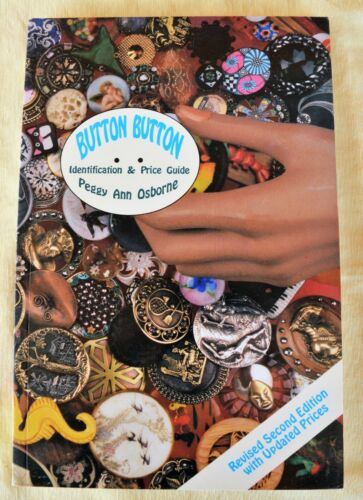 Button Button Identification & Price Guide by Peggy Ann Osborne c1997 2nd Ed