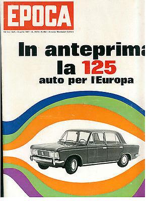 EPOCA N. 863 9 APRILE 1967 FIAT 125 WALTER BONATTI MODA TWIGGY VANESSA REDGRAVE