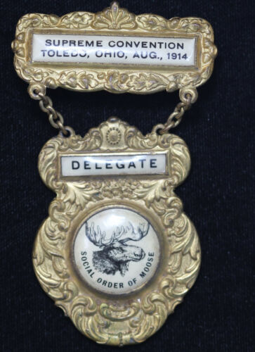 August 1914 Social Order of Moose Toledo Convention Delegate Badge