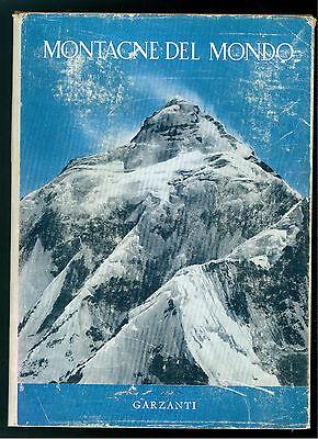 FONDAZIONE SVIZZERA ESPLORAZIONI MONTAGNE DEL MONDO GARZANTI 1955 MONTAGNA