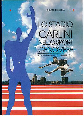 GENOVA LO STADIO CARLINI NELLO SPORT GENOVESE PERSONAGGI & CAMPIONI 1989
