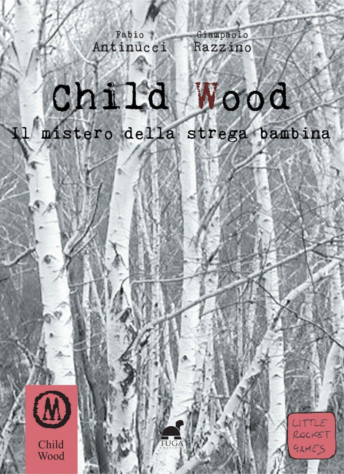 Child Wood, il mistero della strega bambina