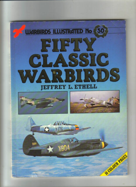 FIFTY CLASSIC WARBIRDS - ILLUSTRATED - AIR WARFARE