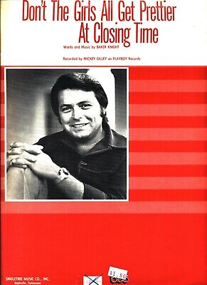 MICKEY GILLEY DON'T THE GIRLS ALL GET PRETTIER AT CLOSING TIME SHEET (The Girls Get Prettier At Closing Time)