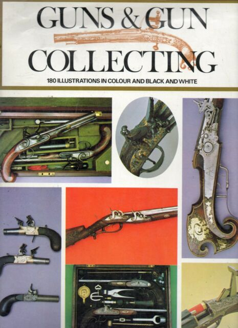 GUNS & GUN COLLECTING 180 ILLUSTRATIONS FIRST EDITION HARDBACK DJ 1972