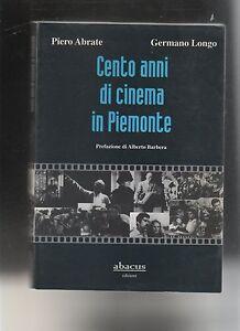 CENTO-ANNI-DI-CINEMA-IN-PIEMONTE-1896-1996-abacus-cent-abrate-longo-MONOGRAFIA