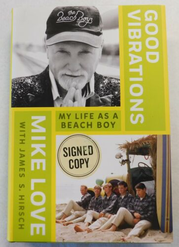 Mike Love Signed Good Vibrations My Life As A Beach Boy 2016 Hardcover Book