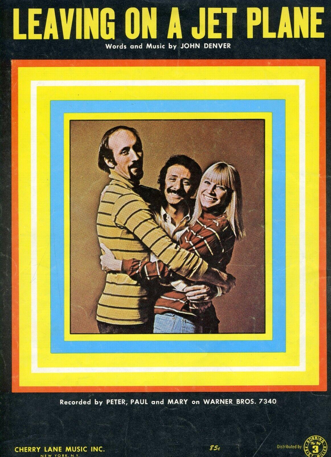 Peter, Paul Mary, Leaving On A Jet Plane, 1969 Sheet Music, John Denver, GOOD  - $4.99