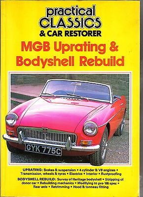 MGB Uprating & Bodyshell Rebuild Practical Classics & Car Restorer Pub. 1991