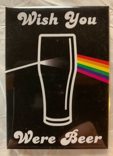Wish You Were Beer Magnet Pink Floyd Dark Side Of The Moon Style Novelty Bar
