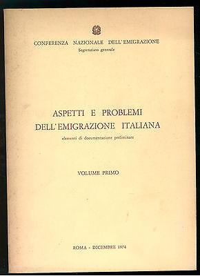 ASPETTI E PROBLEMI EMIGRAZIONE ITALIANA CONFERENZA EMIGRAZIONE 1974 5 VOLUMI