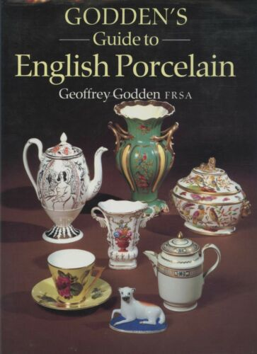 Antique English Porcelain - Types Makers Dates / In-Depth Illustrated Book