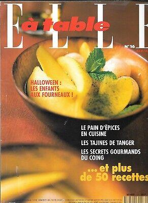 ELLE A TABLE N° 16--REPAS HALLOWEEN/PAIN D'EPICES/TAJINES/LE COING/50 RECETTES