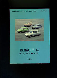 (110B) Votre Voiture / EPA/ RENAULT 16 (8cv, 9cv, TS et TX) depuis modèles 1965
