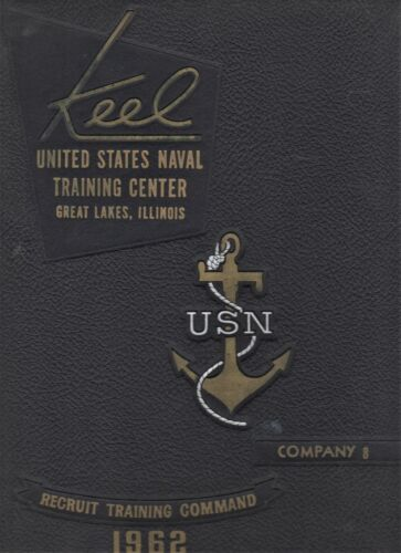 """1962 """"Keel""""-US Naval Training Yearbook-Great Lakes, IL-1st Rgt. 18th Bat. Co. 8"""