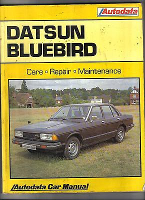 DATSUN BLUEBIRD 1972 - 1984, AUTODATA WORKSHOP MANUAL
