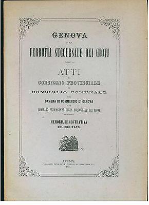 GENOVA E LA FERROVIA SUCCURSALE DEI GIOVI ATTI MEMORIA DIMOSTRATIVA PELLAS 1881