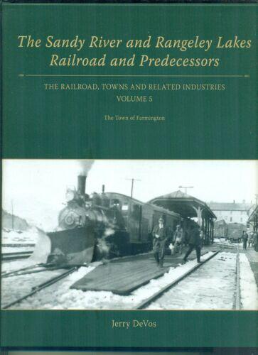 Sandy River & Rangeley Lakes RR and Predecessors Vol 5 Farmington